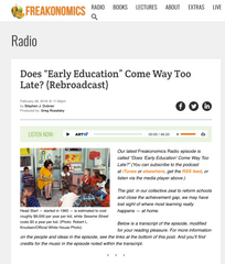 Freakonomics Radio http://freakonomics.com/podcast/early-education-rebroadcast/ Early Education