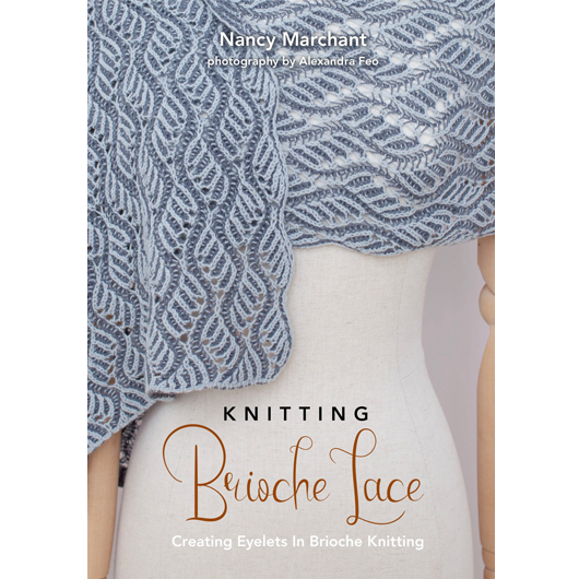 Nancy Marchant: Knitting Brioche Lace