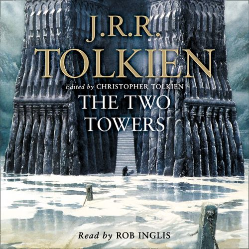 The Lord of the Rings - The Two Towers:Unabridged edition