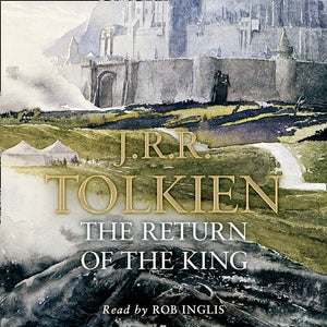 The Lord of the Rings - The Return of the King:Unabridged edition