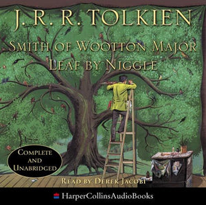 Smith of Wootton Major / Leaf by Niggle:Unabridged edition