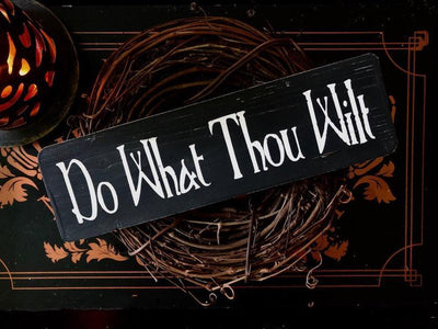 """Do What Thou Wilt"" Meaning"
