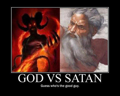 Good Or Evil? Who Is The Bad Guy God Or Satan?