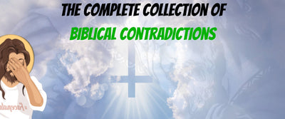 The Complete Collection of Biblical Contradictions