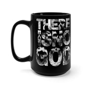 There is no God - Mug