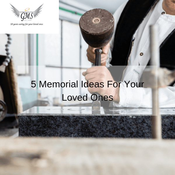 5 Memorial Ideas For Your Loved Ones