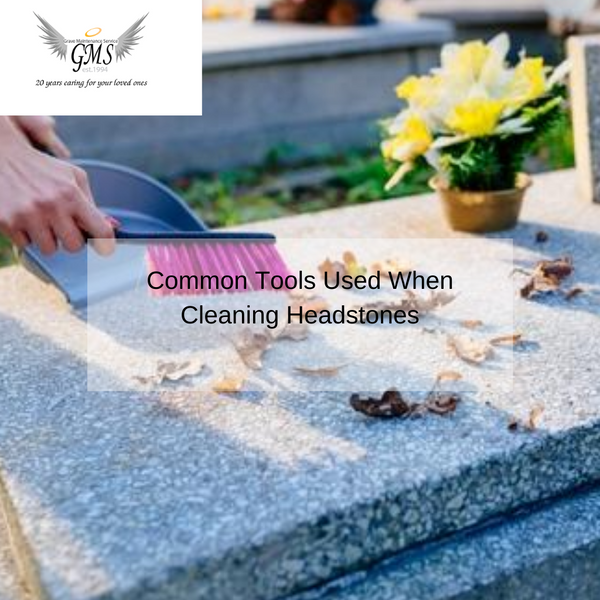 Common Tools Used When Cleaning Headstones