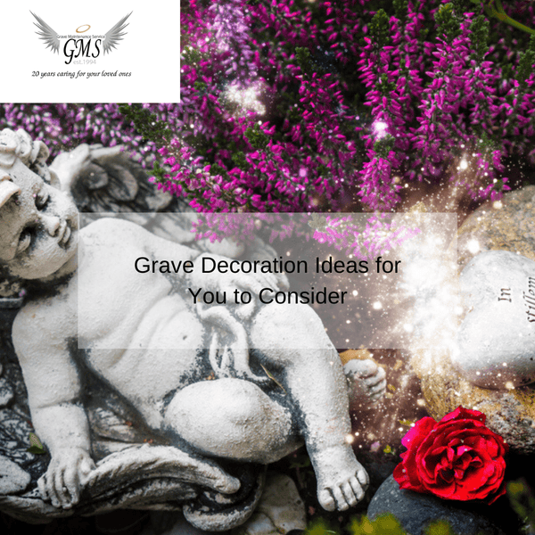 Grave Decoration Ideas for You to Consider