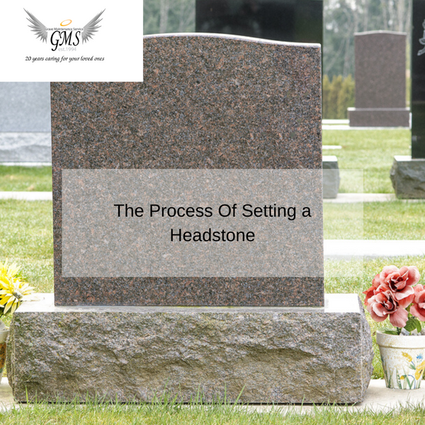 The Process Of Setting a Headstone