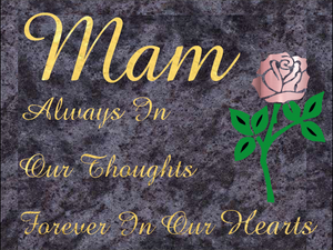 Mam special remembrance plaque - Blue Lagoon Granite