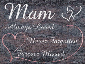 Mam special remembrance plaque - Paradiso Granite