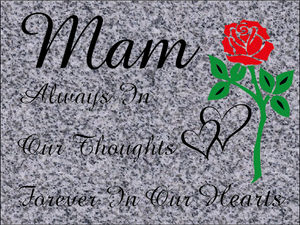 Mam special remembrance plaque - India Grey Granite