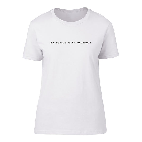 'Be Gentle with Yourself' Short Sleeve fitted Tee