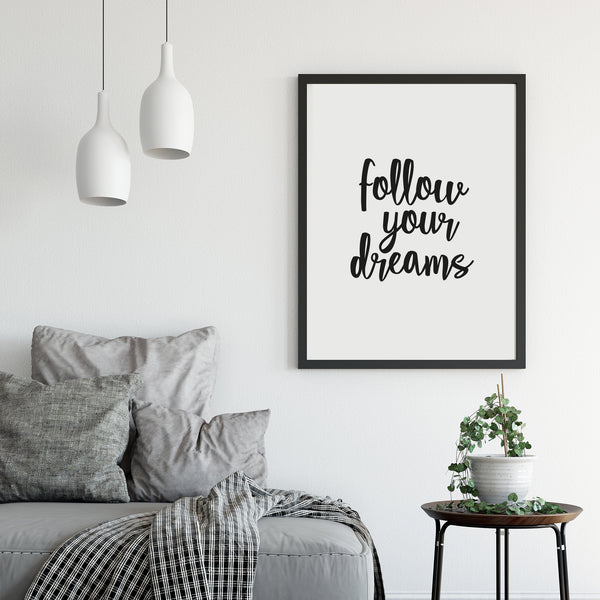 'Follow Your Dreams' Print