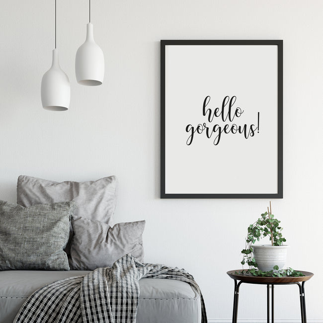 'Hello Gorgeous' Print
