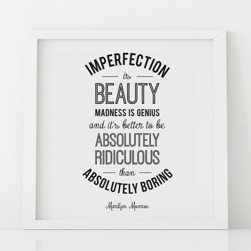 'Imperfection is beauty' Print