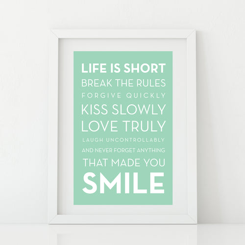 'Life is short smile' Print