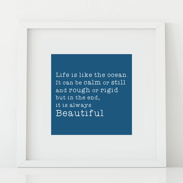 'Life is like the Ocean' Print