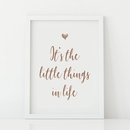 'It's the Little Things' Print