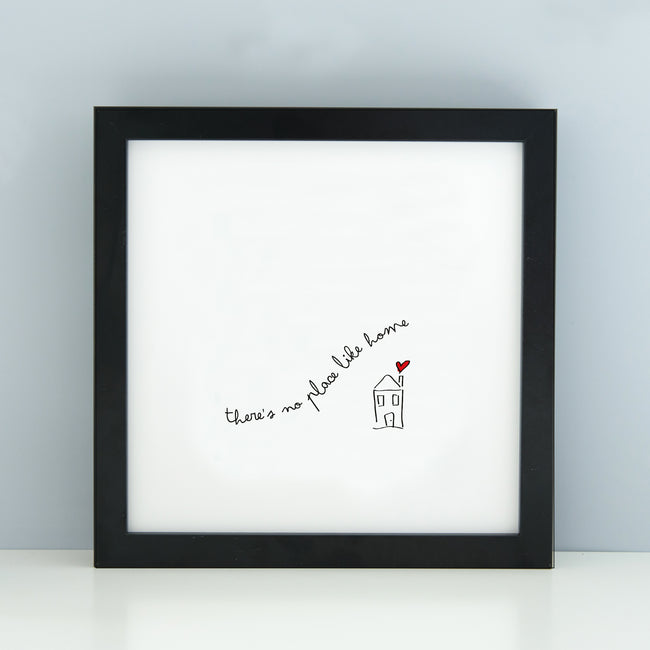 'There's no place like home' print