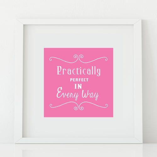 'Practically Perfect' Print
