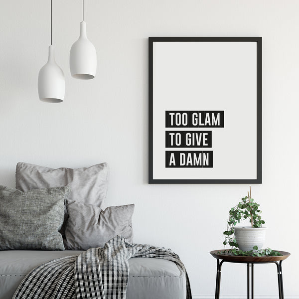 'Too Glam to Give a Damn' Print