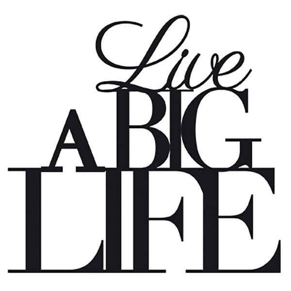 'Live a Big Life' die cut wall art