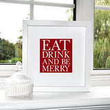 'Eat Drink and Be Merry' Print