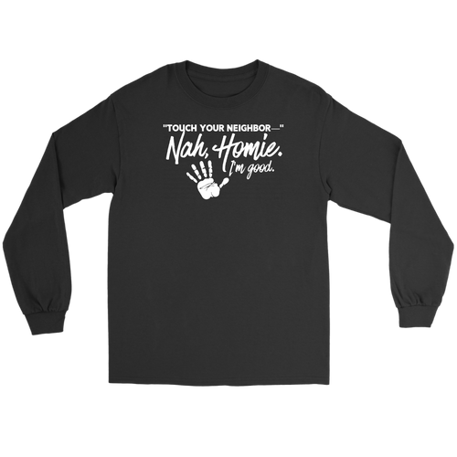 Not THIS Neighbor (Long Sleeve)