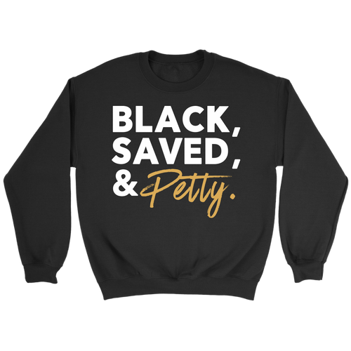 Black, Saved, & Petty
