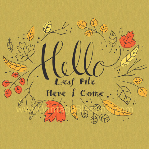 Hello pile of leaves, here i come t-shirt