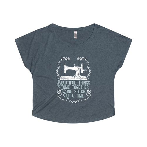Beautiful Things Come Together One Stitch at a Time - Women's Dolman Tshirt