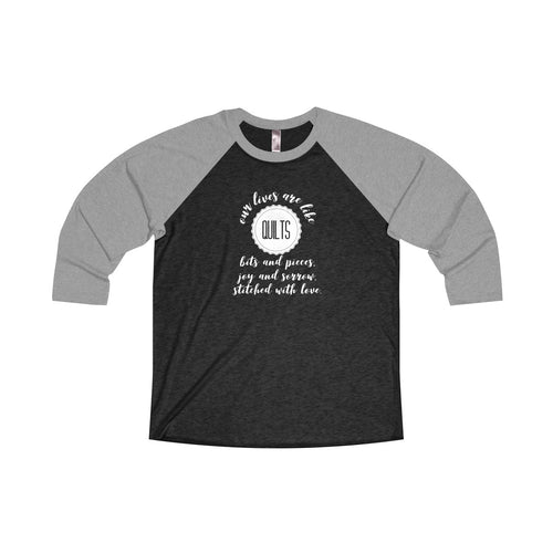 Our Lives Are Like Quilts Raglan T-shirt - white