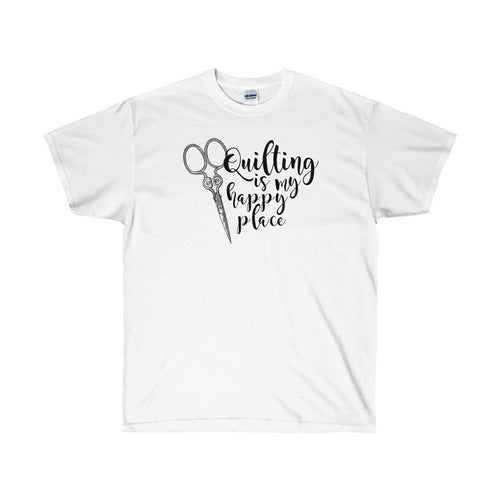 Quilting is My Happy Place Ultra Cotton T-Shirt