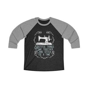 Beautiful Things Come Together One Stitch at a Time Raglan T-shirt