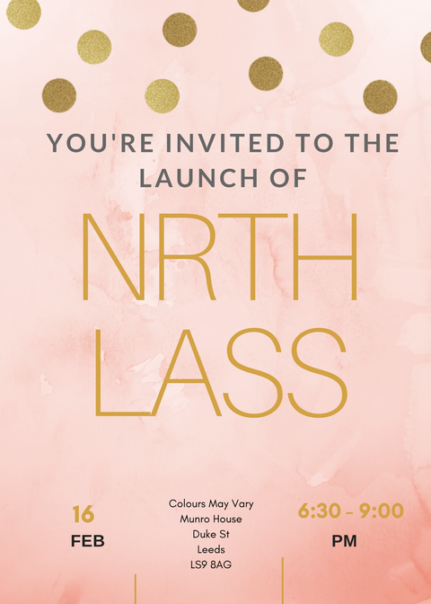 Nrth Lass Launch February 16th 2018