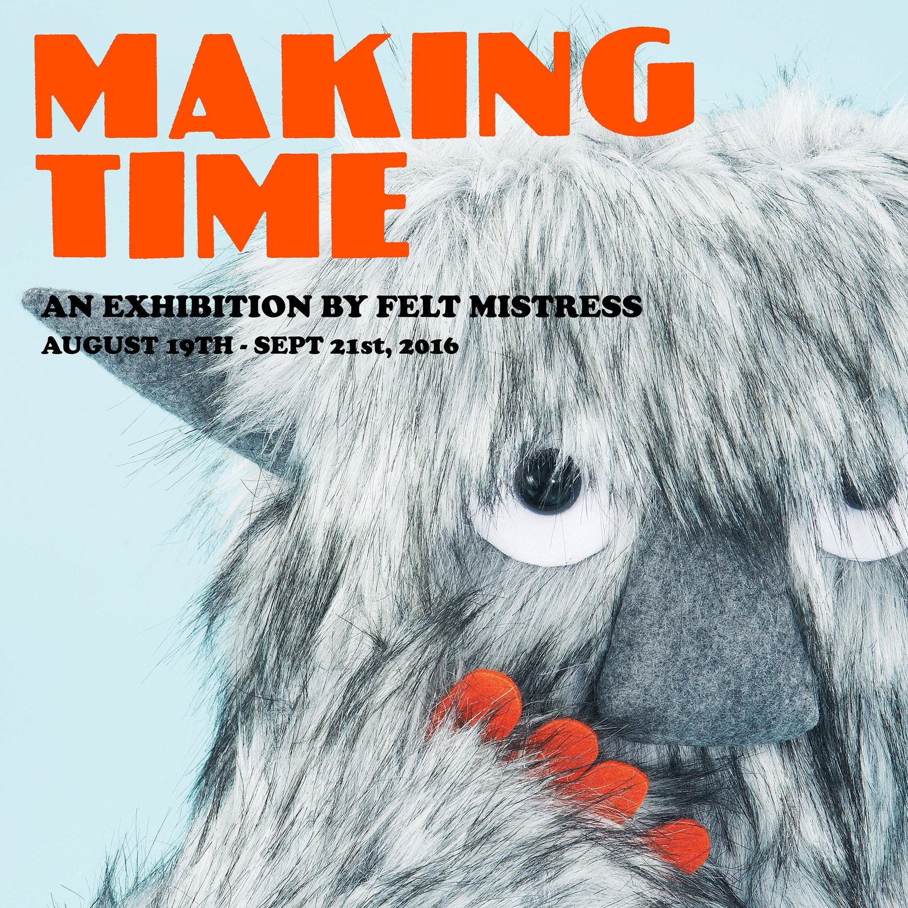 Making Time by Felt Mistress - 19th August - 21st September 2016