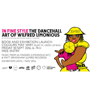 'In Fine Style' The Dancehall Art of Wilfred Limonious - 30th September - 1st November 2016