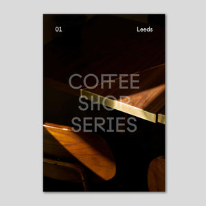 Coffee Shop Series Vol.1: Leeds | Dan Saul Pilgrim | Colours May Vary