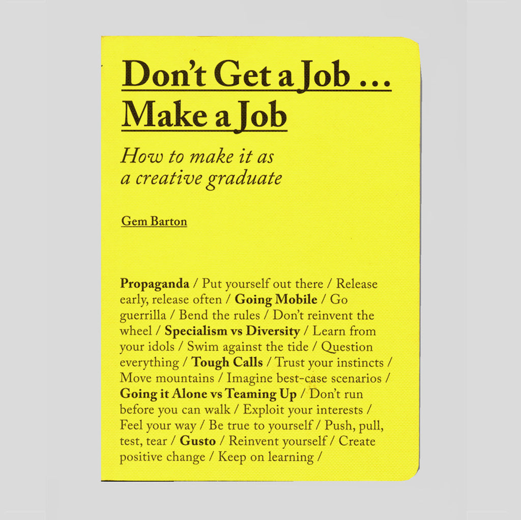 DON'T GET A JOB... MAKE A JOB BY GEM BARTON