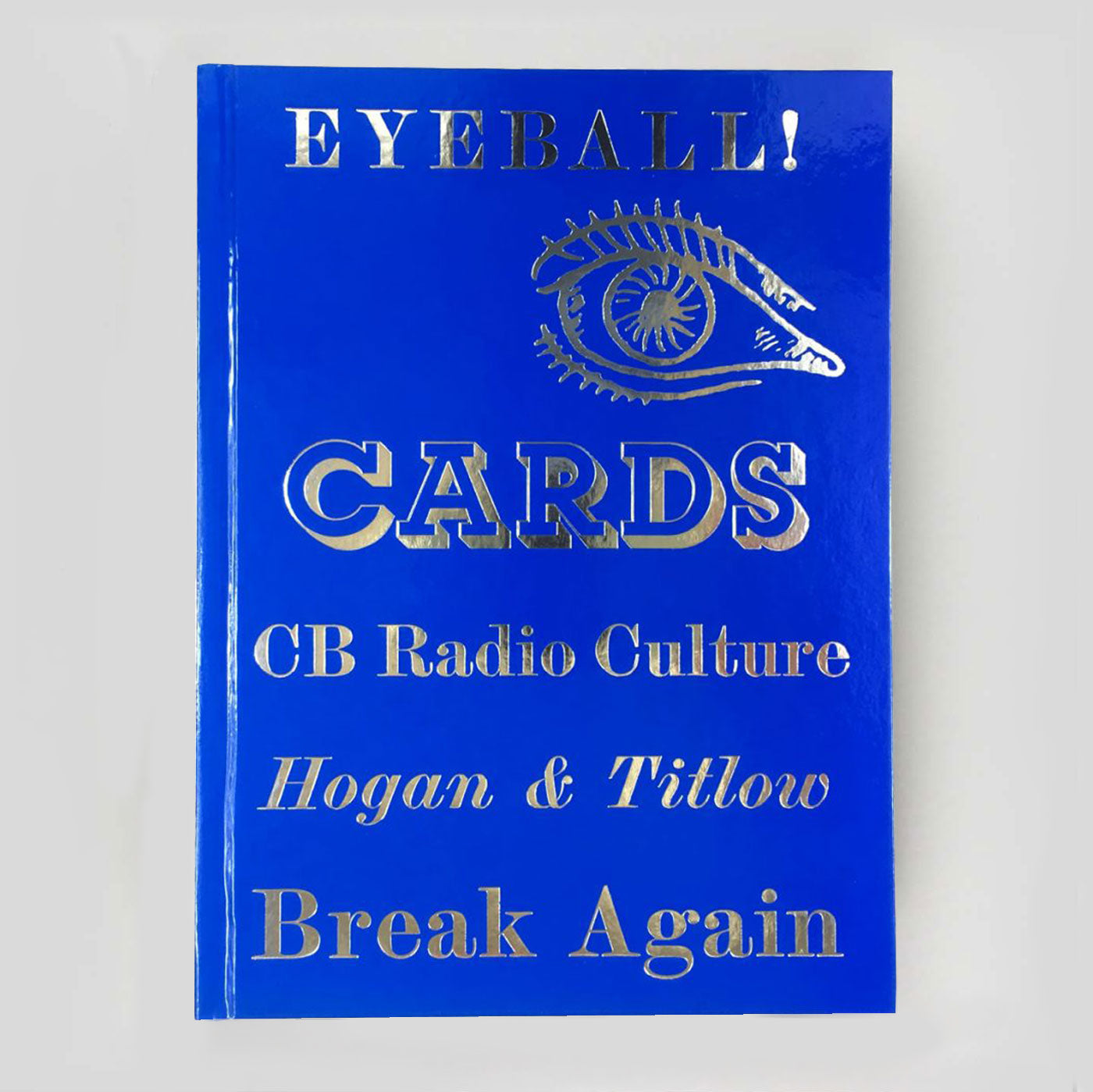EYEBALL CARDS BY WILLIAM HOGAN AND DAVID TITLOW