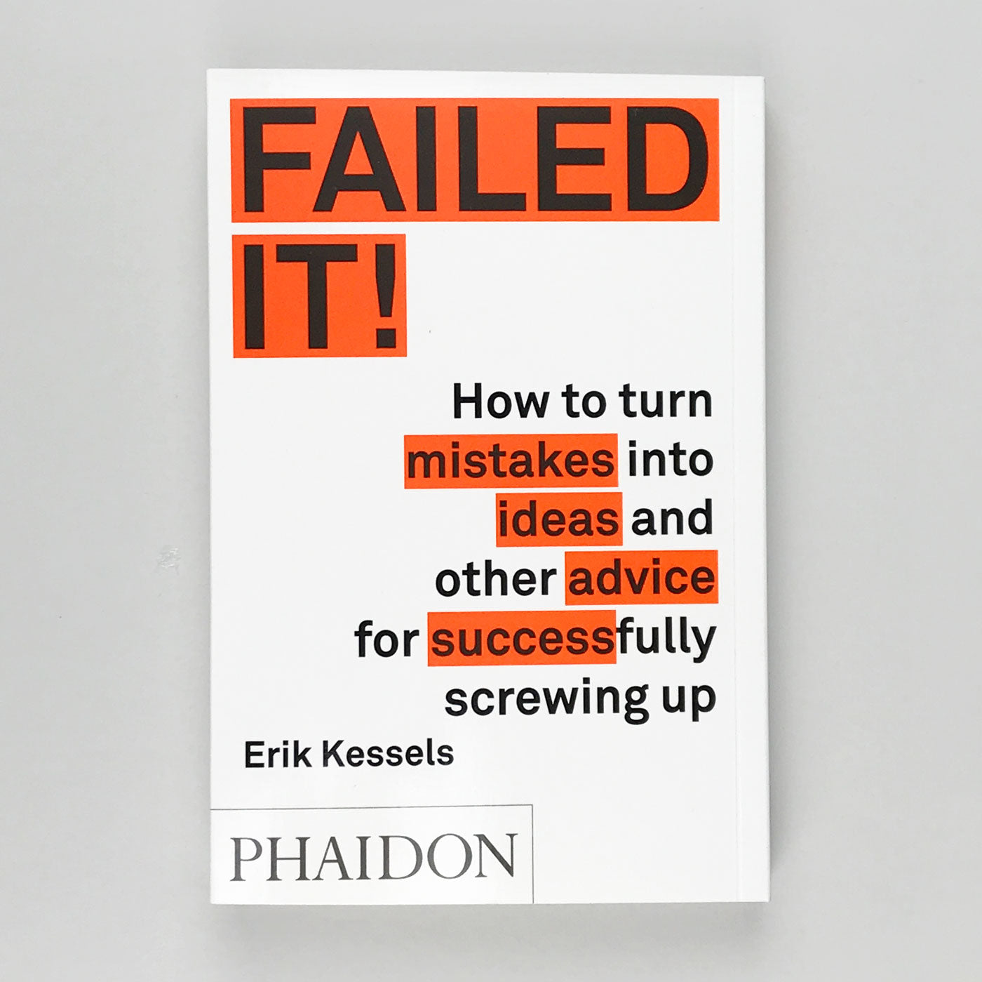 Failed It by Eric Kessels