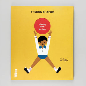 FREDUN SHAPUR: PLAYING WITH DESIGN