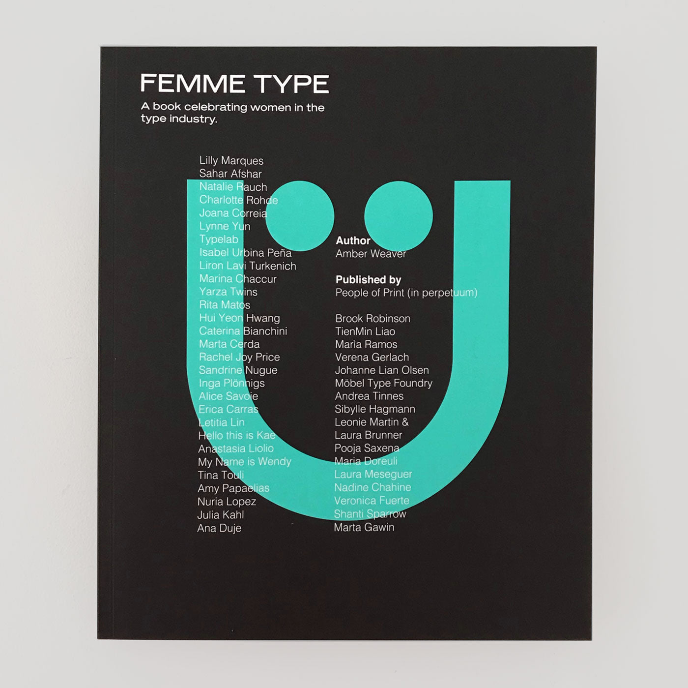 Femme Type: A Book Celebrating Women In The Type Industry. - Colours May Vary