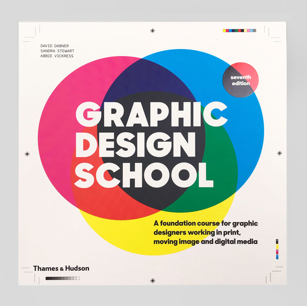Graphic Design School: A Foundation Course for Graphic Designers Working in Print, Moving Image and Digital Media | Colours May Vary