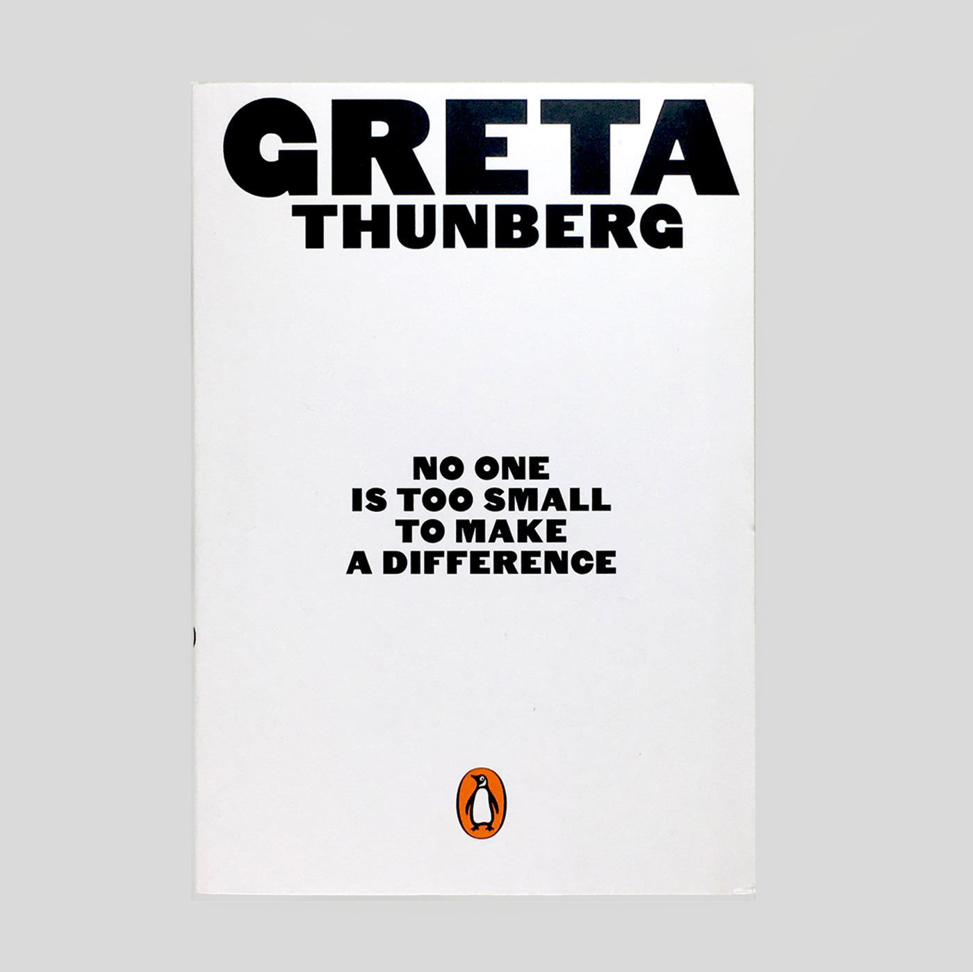 No One Is Too Small To Make A Difference by Greta Thunberg.