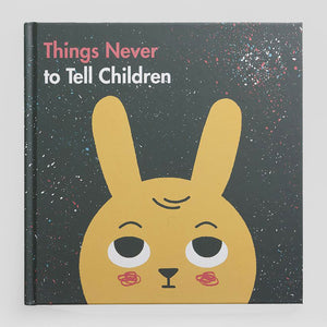 Things Never To Tell Children  - School of Life / Ben Javens - Colours May Vary
