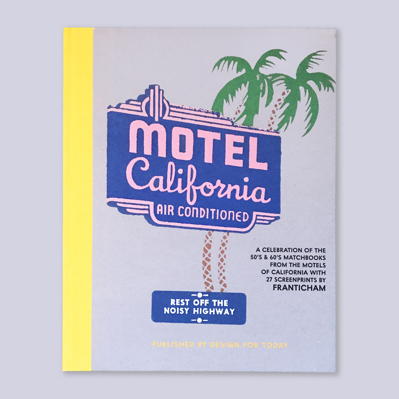 Welcome to The Motel California | Franticham | Colours May Vary