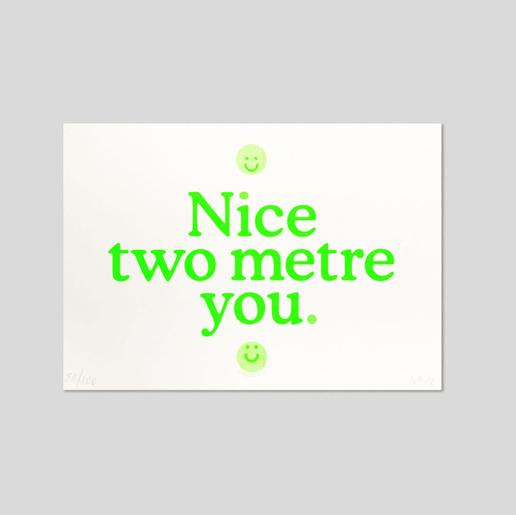 Nice two metre you' by Totally Okay (A5) Neon Green | Colours May Vary