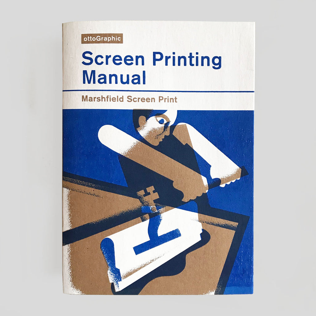 Screen Printing Manual - OttoGraphic